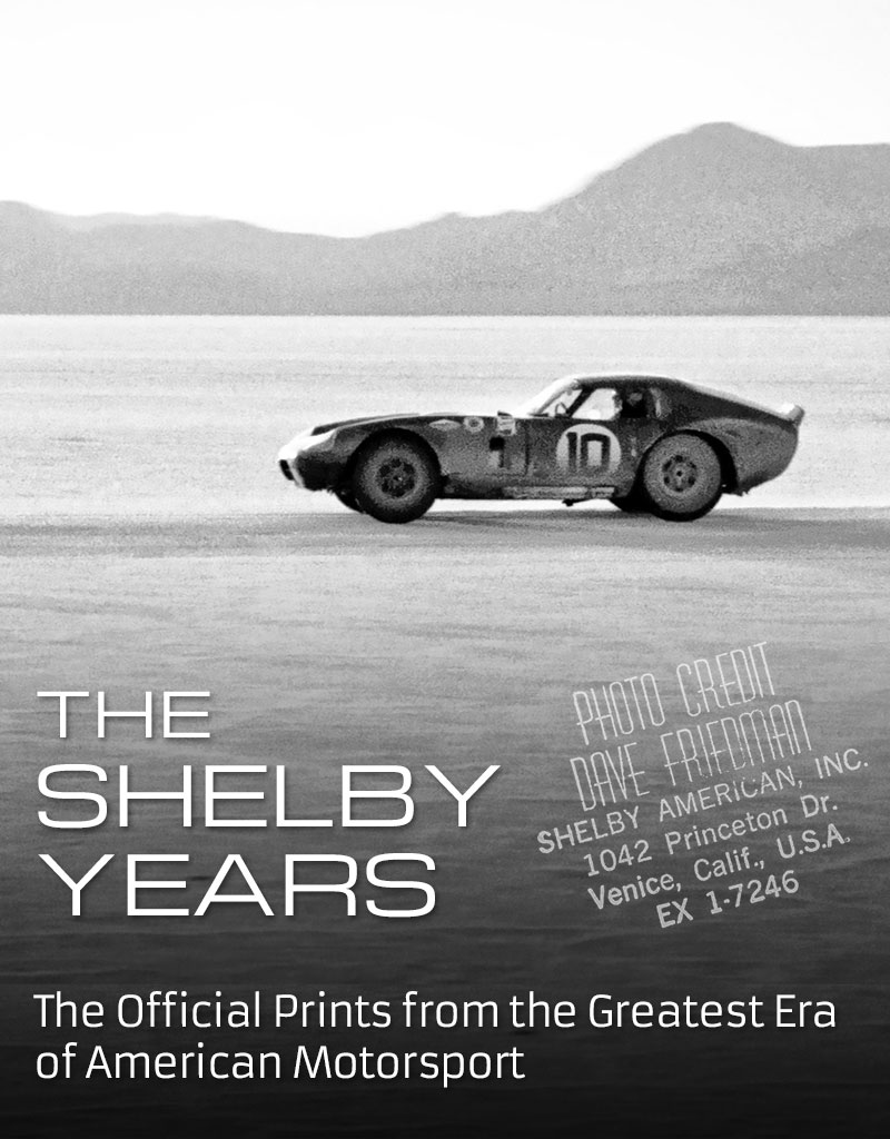 The SHELBY YEARS - The Official Prints from the Greatest Era of American Motorsport